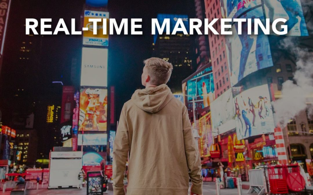 Benefits of Real-Time Marketing